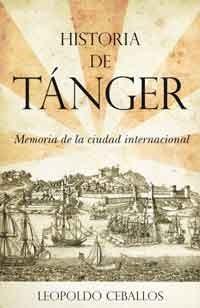 Portada Historia de Tánger. Memoria de la ciudad internacional